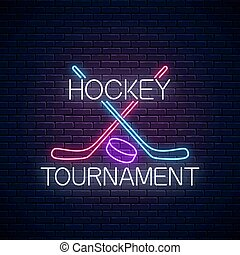 Hockey tournament neon sign with hockey sticks and puck. Ice hockey competition logo, emblem, symbol design.
