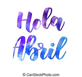 Hola Abril lettering - Hola Abril (Hello April in Spanish...