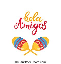 Hola Amigos hand drawn lettering. Banner with maracas for ...