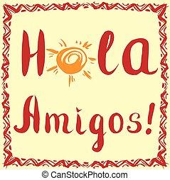 hola, amigos., tarjeta, con, caligrafía, y, sol