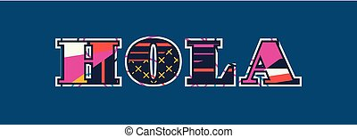 Hola Concept Word Art Illustration - The word HOLA concept ...