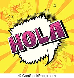 Hola (hello in spanish) - Vector illustrated comic book ...
