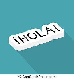 hola (hi in spanish), concept of learning spanish language- ...