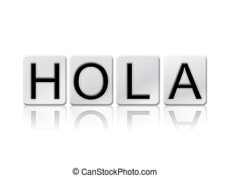 Hola Isolated Tiled Letters Concept and Theme