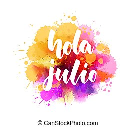 Hola Julio - lettering on watercolor splash background - ...
