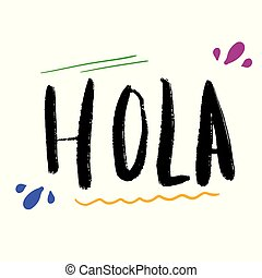 Hola word lettering. Hand drawn brush calligraphy. Vector ...