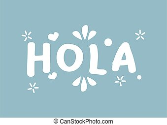 Hola word with design lettering. Vector illustration of ...