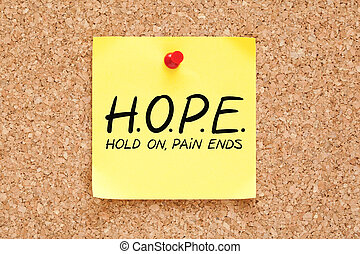 Hold On Pain Ends Hope Concept