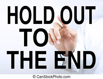 Hold out to the end