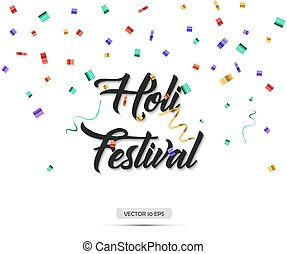 Holi festival. Vector illustration. Text with colorful confetti.