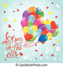 Holiday card with hearts, butterflies, flowers,  balloons on sky blue background. Hand written calligraphic text Love in the air, Valentines day design.