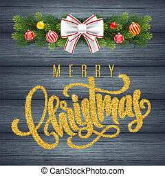 Holiday gift card with golden hand lettering Merry Christmas and Christmas balls, fir tree branches on wood background. Template for a banner, poster, invitation