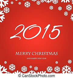Merry Christmas and Happy New Year 2015.
