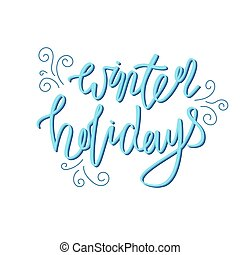 Holiday lettering and Xmas design. Winter holidays.