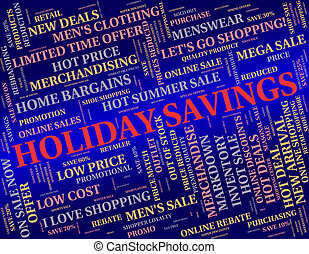 Holiday Savings Means Go On Leave And Cash