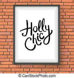 Holly Chic Text in a Frame Hanging on a Wall - Close up...