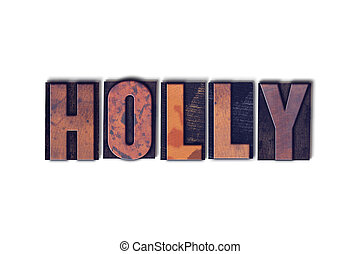 Holly Concept Isolated Letterpress Word