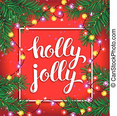 Holly jolly bright composition with glowing garland
