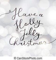 holly jolly christmas - have a holly jolly christmas, vector...