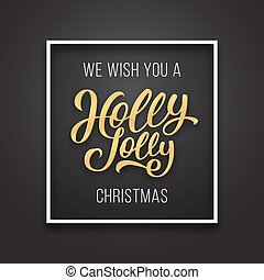 Holly Jolly Christmas text on premium background - We wish...