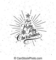 Holly Jolly Merry Christmas. Vector Holiday Illustration....