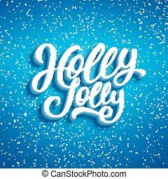 Holly Jolly Merry Christmas. Vector illustration