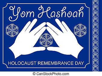Holocaust theme in white and blue design. Cohen blessing hands with traditional flourish motif, hebrew text Yom hashoah. Memorial to the victims of nazism