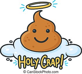 Cute poop character on the cloud with text holy crap. Vector cartoon illustration
