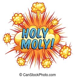 Holy Moly - Word holy moly with cloud explosion background