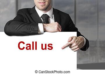 hombre de negocios, señalar, en, señal, llamada, nosotros