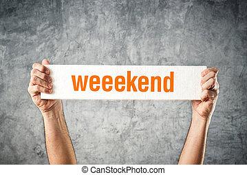 hombre, tenencia, tabla, con, fin de semana, título