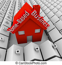 Home Based Business words on a big red house standing out in a neighborhood of small homes to illustrate a self-employed person or entrepreneur starting a new company