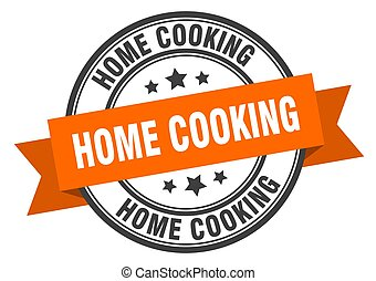 home cooking label sign. round stamp. band. ribbon - home ...