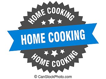 home cooking round isolated ribbon label. home cooking sign