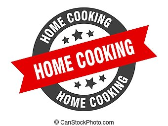 home cooking sign. round ribbon sticker. isolated tag - home...