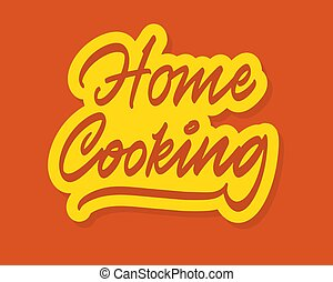 Home cooking vector inscription. Unique handdrawn lettering signboard.