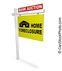 Home Foreclosure Sign - A sign reads Bank Auction - Home...
