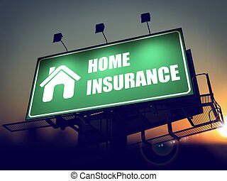 Home Insurance on Green Billboard. - Home Insurance with...