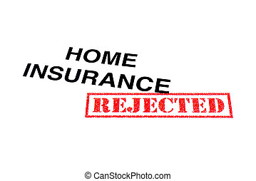 Home Insurance Rejected - Home Insurance heading stamped...