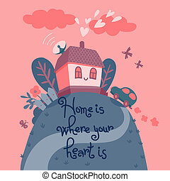 Home is where your heart is. Card with the house in the rays...