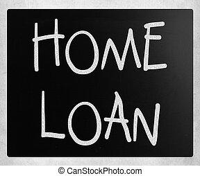 """""""Home loan"""" handwritten with white chalk on a blackboard"""
