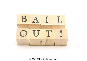 Bail Out - Home made wood blocks spell Bail Out.
