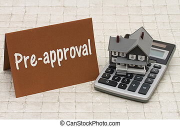 Home Mortgage Pre-approval, A gray house, brown card and...