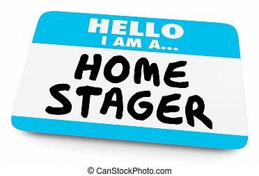 Home Stager Real Estate Service Name Tag 3d Illustration