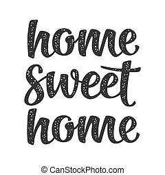 Home sweet home calligraphic handwriting lettering. Vector...