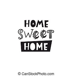 Home sweet home card. Typography poster design