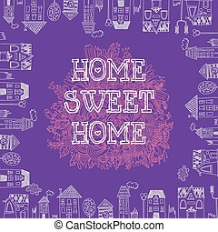 Home Sweet Home. Concept vector background with cute houses