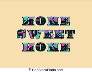 Home Sweet Home Concept Word Art Illustration