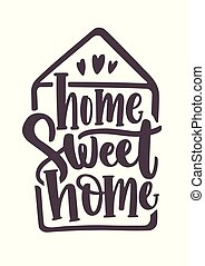 Home Sweet Home inscription handwritten with calligraphic...