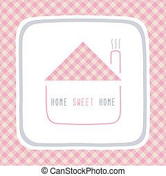 Home sweet home6